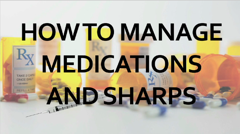 How to Manage Medications and Sharps Video